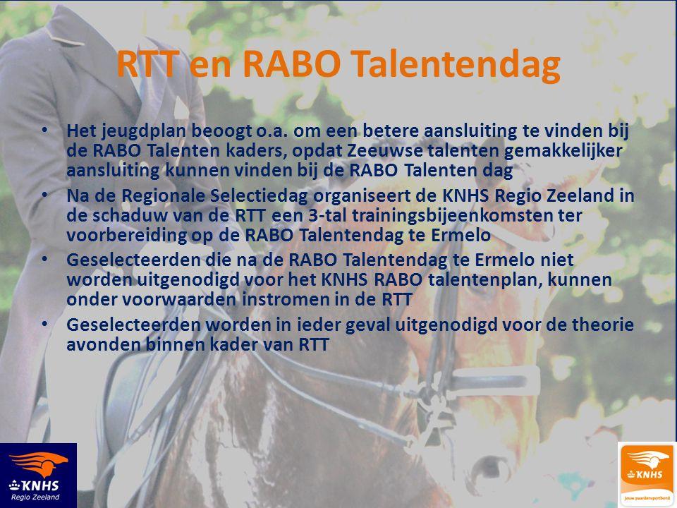 RTT en RABO Talentendag • Het jeugdplan beoogt o.a. om een betere aansluiting te vinden bij de RABO Talenten kaders, opdat Zeeuwse talenten gemakkelij