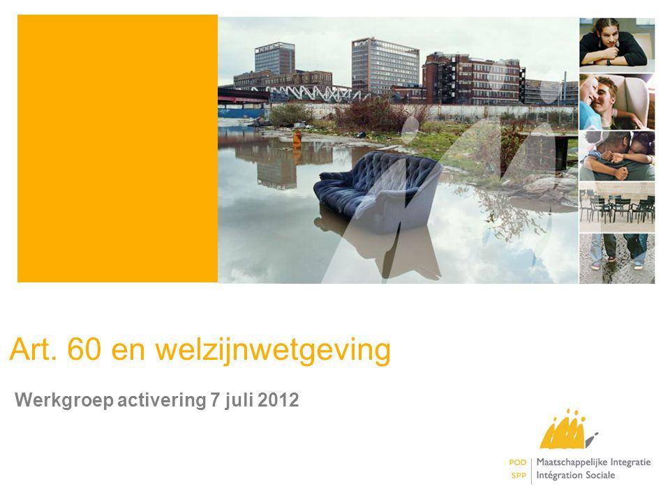 Art. 60 en welzijnwetgeving Werkgroep activering 7 juli 2012