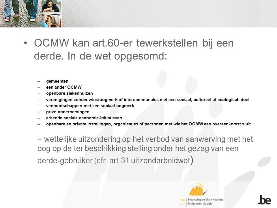•OCMW kan art.60-er tewerkstellen bij een derde.