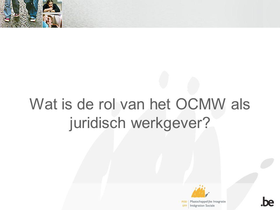Wat is de rol van het OCMW als juridisch werkgever