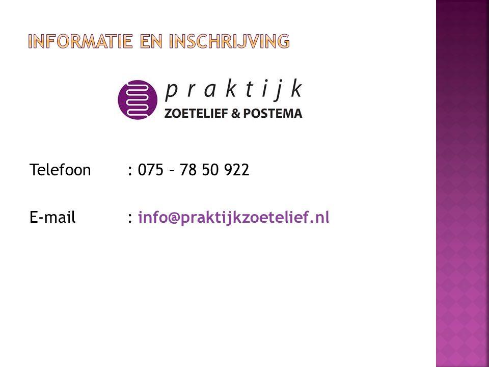 Telefoon: 075 – 78 50 922 E-mail: info@praktijkzoetelief.nl