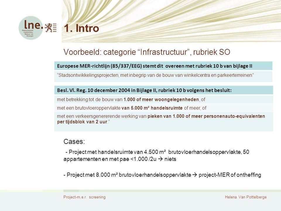 Project-m.e.r. screeningHelena Van Pottelberge 5. Vragen?