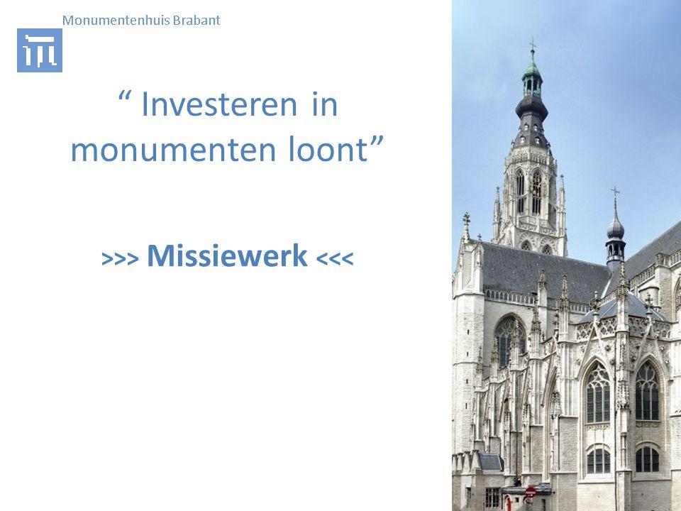 Investeren in monumenten loont >>> Missiewerk <<<