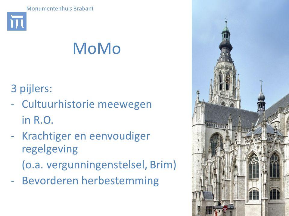 MoMo 3 pijlers: -Cultuurhistorie meewegen in R.O. -Krachtiger en eenvoudiger regelgeving (o.a.
