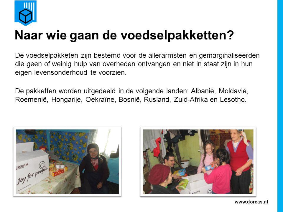 www.dorcas.nl Naar wie gaan de voedselpakketten? De voedselpakketen zijn bestemd voor de allerarmsten en gemarginaliseerden die geen of weinig hulp va