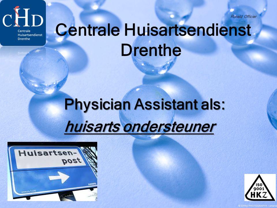 Physician Assistant als: huisarts ondersteuner Ronald Officier Centrale Huisartsendienst Drenthe