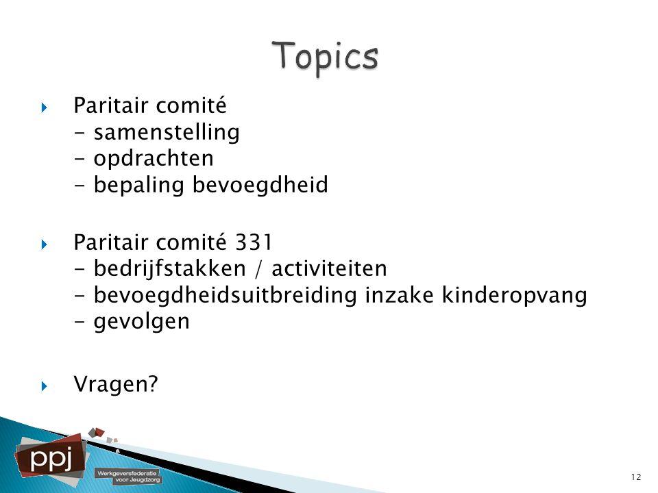  Paritair comité - samenstelling - opdrachten - bepaling bevoegdheid  Paritair comité 331 - bedrijfstakken / activiteiten - bevoegdheidsuitbreiding