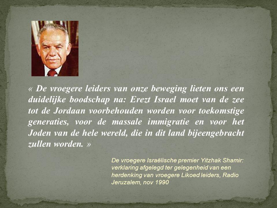 « De vroegere leiders van onze beweging lieten ons een duidelijke boodschap na: Erezt Israel moet van de zee tot de Jordaan voorbehouden worden voor t