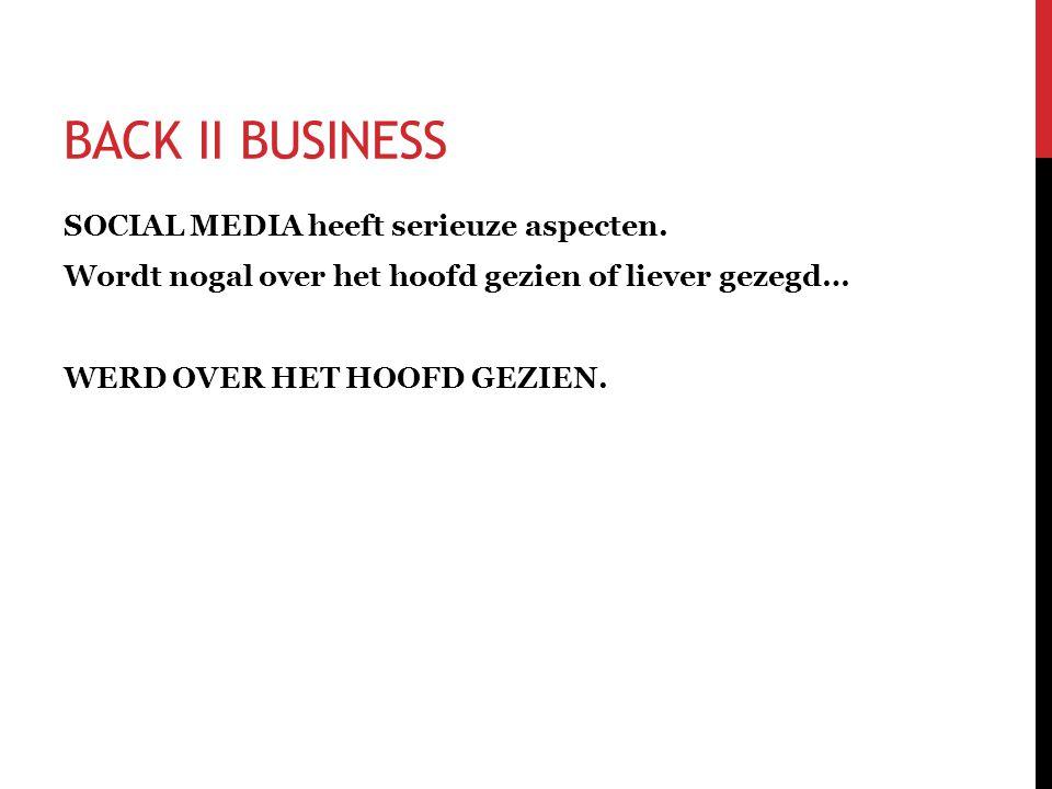 BACK II BUSINESS SOCIAL MEDIA heeft serieuze aspecten.