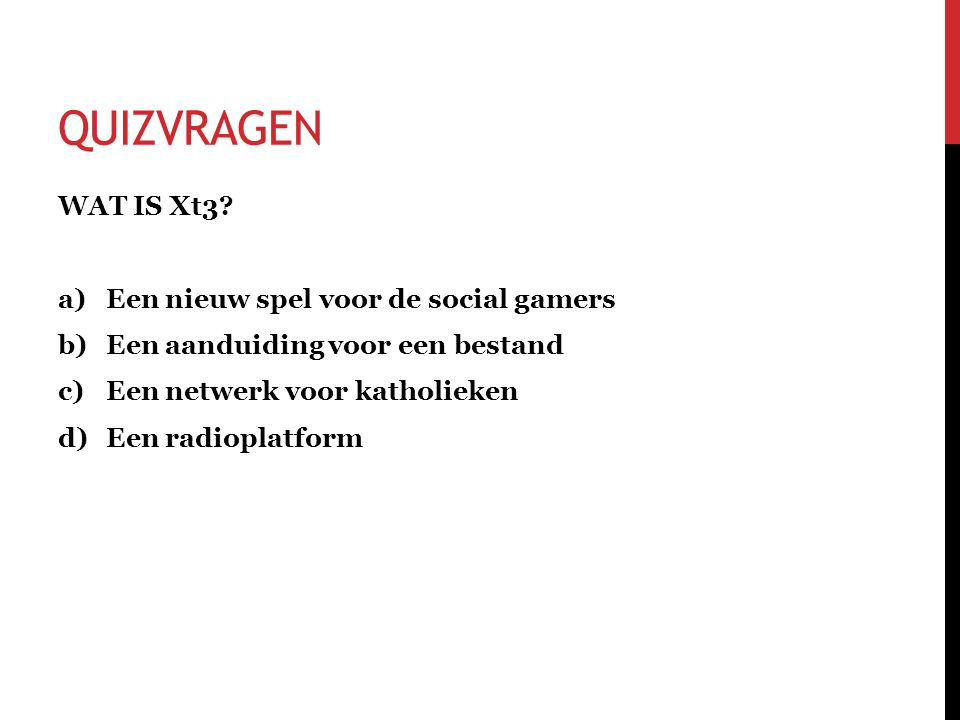 QUIZVRAGEN WAT IS Xt3.