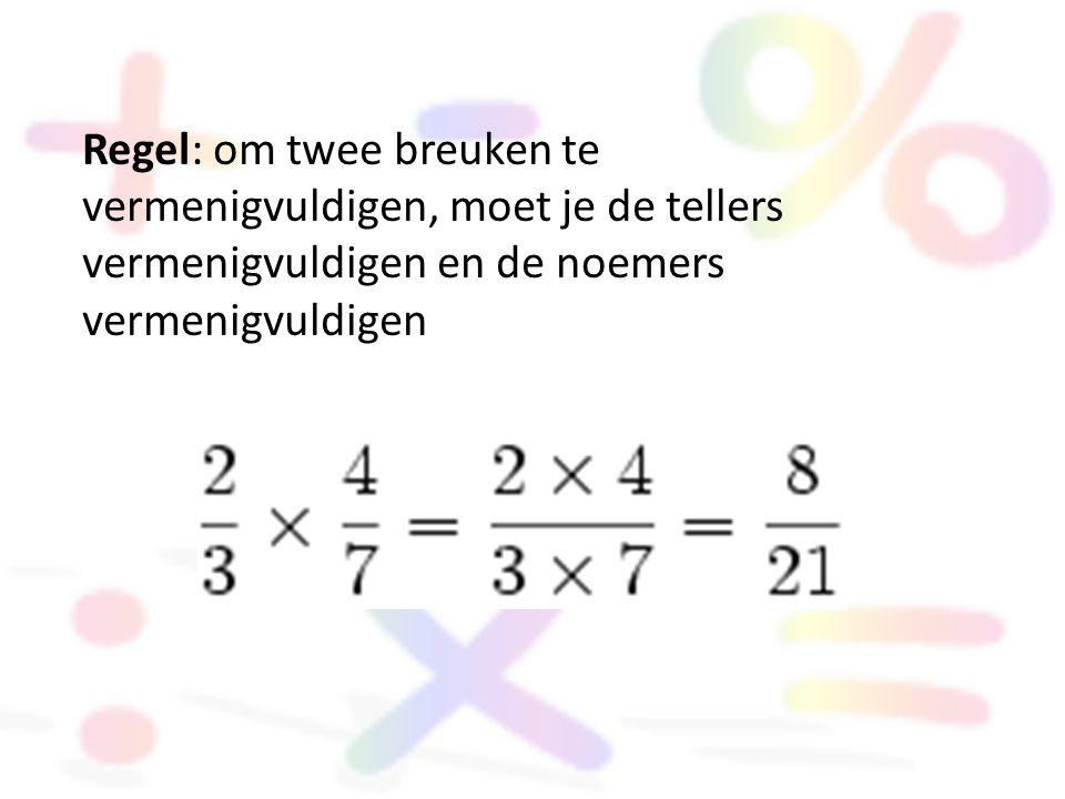 Regel: om twee breuken te vermenigvuldigen, moet je de tellers vermenigvuldigen en de noemers vermenigvuldigen