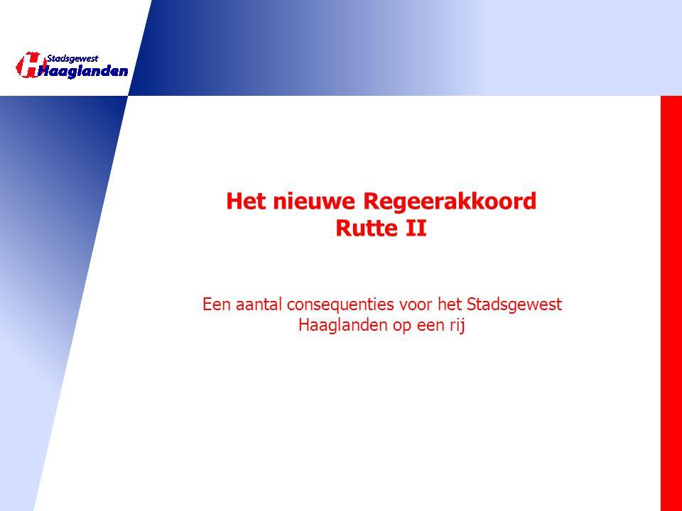 Het nieuwe Regeerakkoord Rutte II Een aantal consequenties voor het Stadsgewest Haaglanden op een rij