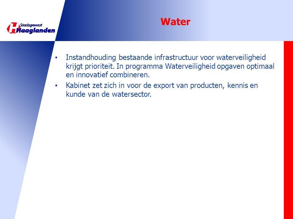 Water • Instandhouding bestaande infrastructuur voor waterveiligheid krijgt prioriteit. In programma Waterveiligheid opgaven optimaal en innovatief co