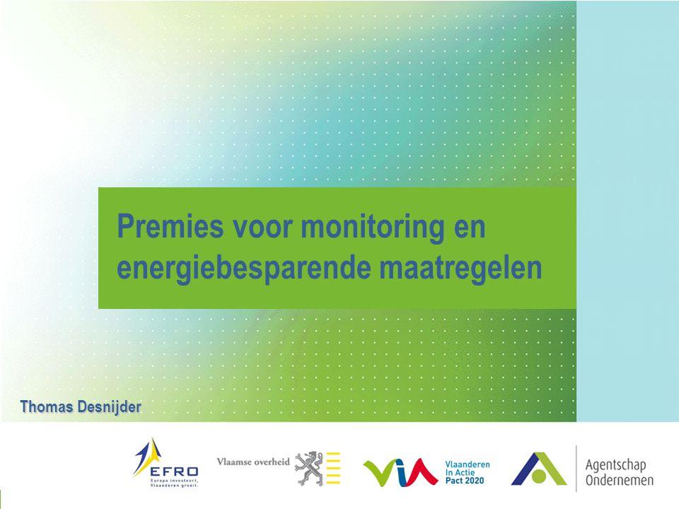 Premies voor monitoring en energiebesparende maatregelen Thomas Desnijder