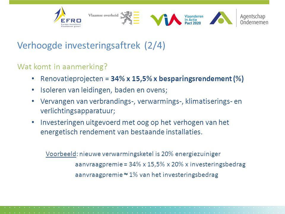 Verhoogde investeringsaftrek (2/4) Wat komt in aanmerking? • Renovatieprojecten = 34% x 15,5% x besparingsrendement (%) • Isoleren van leidingen, bade