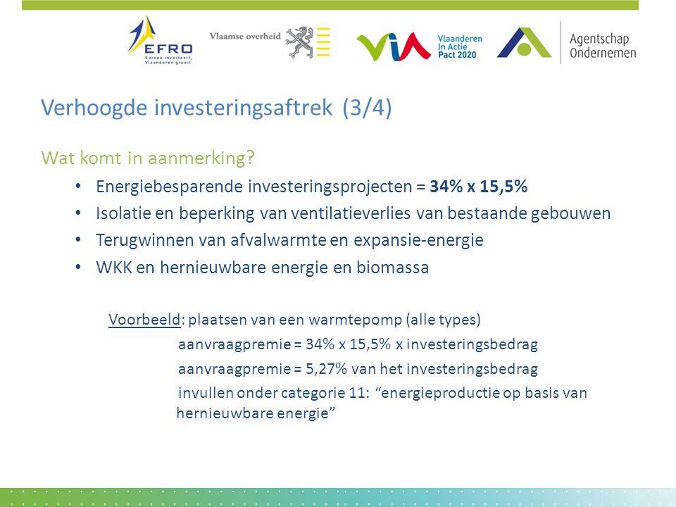 Verhoogde investeringsaftrek (3/4) Wat komt in aanmerking? • Energiebesparende investeringsprojecten = 34% x 15,5% • Isolatie en beperking van ventila