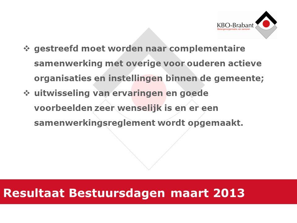 Resultaat Bestuursdagen maart 2013  gestreefd moet worden naar complementaire samenwerking met overige voor ouderen actieve organisaties en instellin