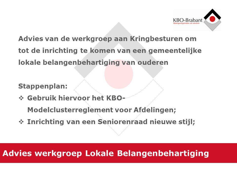 Advies werkgroep Lokale Belangenbehartiging Advies van de werkgroep aan Kringbesturen om tot de inrichting te komen van een gemeentelijke lokale belan