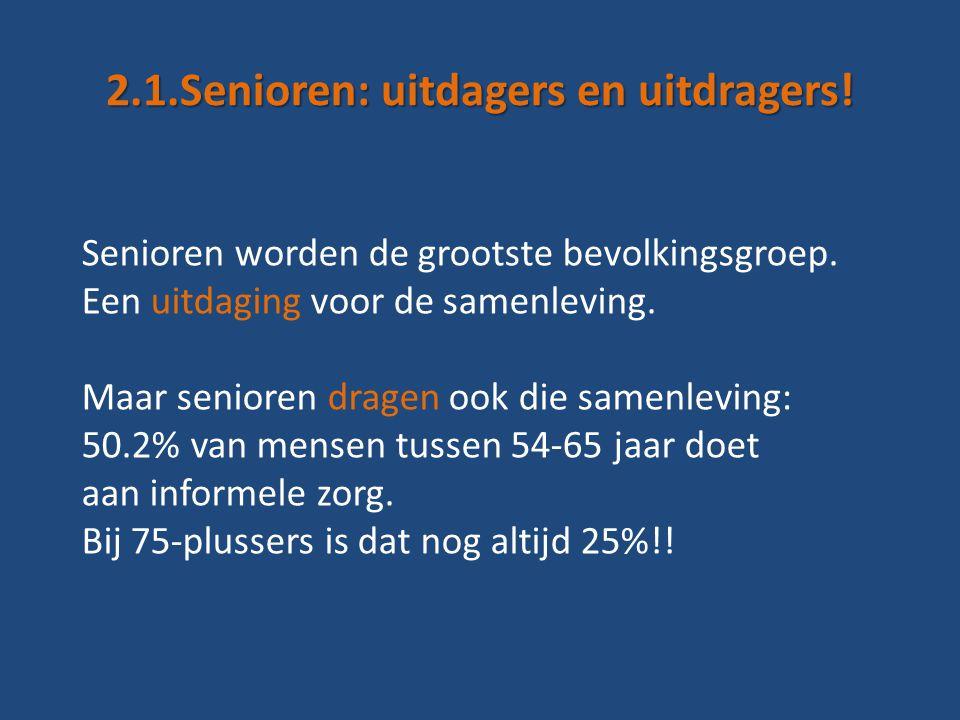 2.1.Senioren: uitdagers en uitdragers. Senioren worden de grootste bevolkingsgroep.