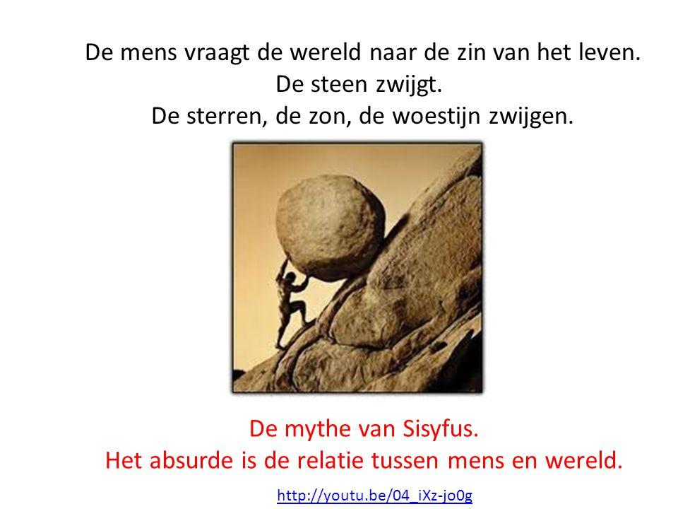 De mythe van Sisyfus. Het absurde is de relatie tussen mens en wereld. De mens vraagt de wereld naar de zin van het leven. De steen zwijgt. De sterren