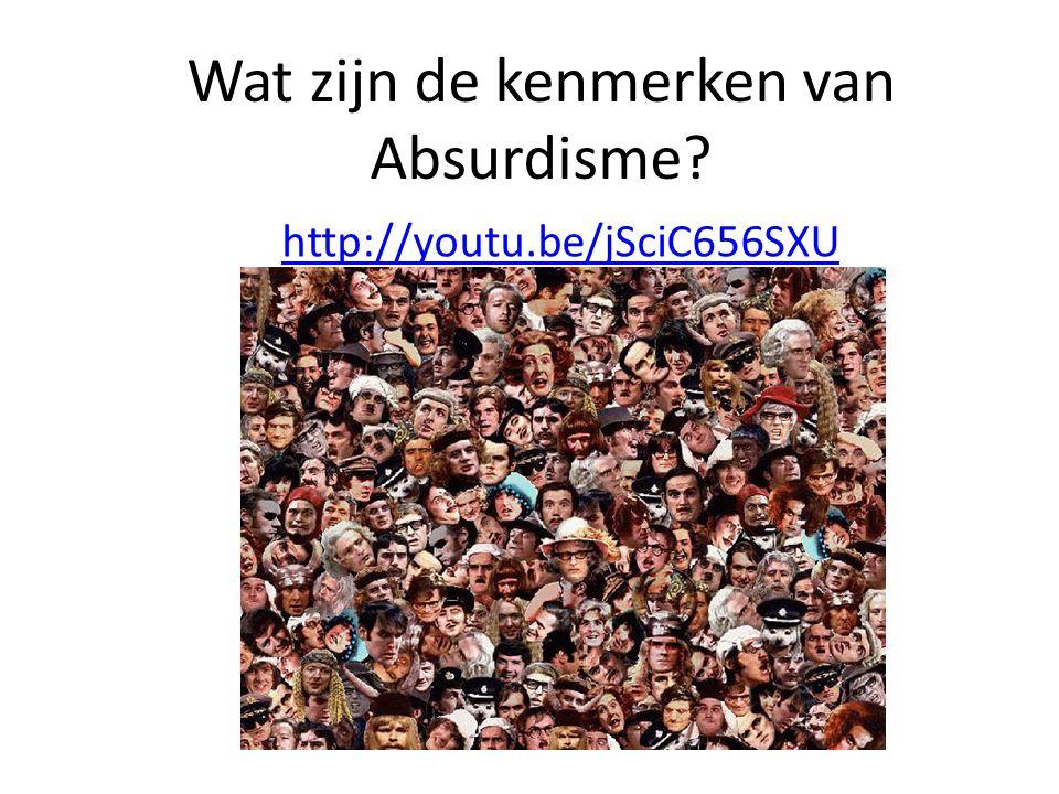 Wat zijn de kenmerken van Absurdisme? http://youtu.be/jSciC656SXU