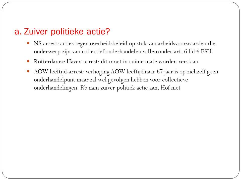 a. Zuiver politieke actie?  NS-arrest: acties tegen overheidsbeleid op stuk van arbeidsvoorwaarden die onderwerp zijn van collectief onderhandelen va