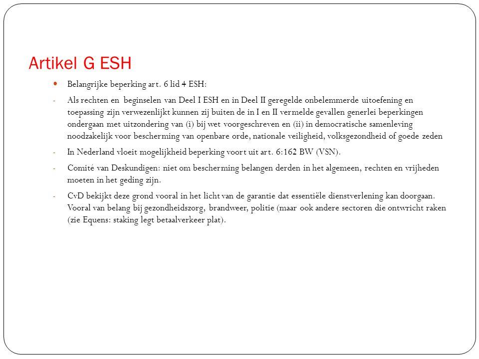 Artikel G ESH  Belangrijke beperking art. 6 lid 4 ESH: - Als rechten en beginselen van Deel I ESH en in Deel II geregelde onbelemmerde uitoefening en