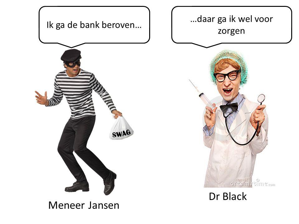 Meneer Jansen Ik heb de bank beroofd… Handelde hij uit vrije wil? Ja