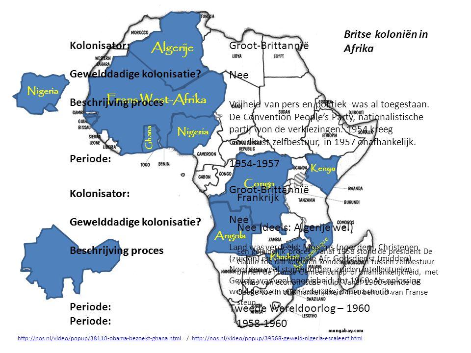Nigeria Congo Kenya Ghana Rhodesië Angola Mozambique Kaapverdische eilanden Frans West-Afrika Algerije Kolonisator: Gewelddadige kolonisatie? Beschrij