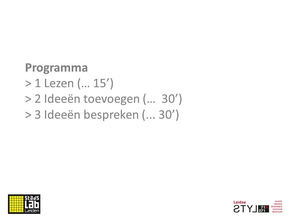 Programma > 1 Lezen (… 15') > 2 Ideeën toevoegen (… 30') > 3 Ideeën bespreken (... 30')