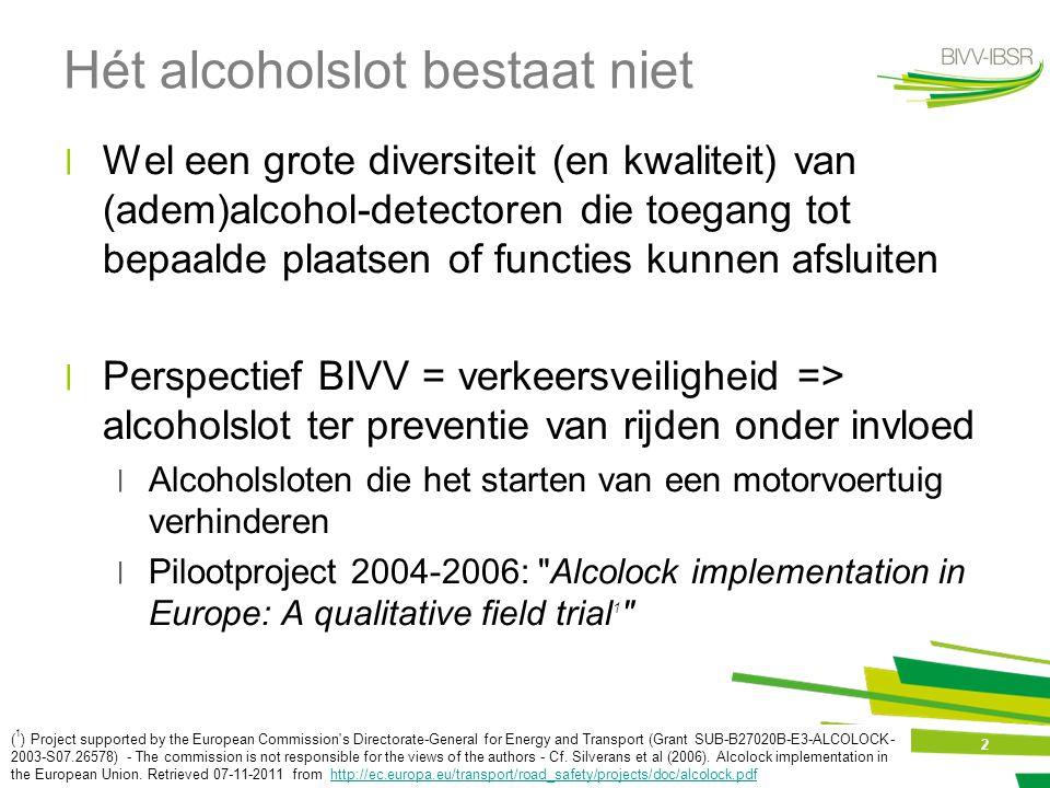 3 Basistechnologie ׀Detectie van alcohol: ׀Meestal: ademalcohol, cf.