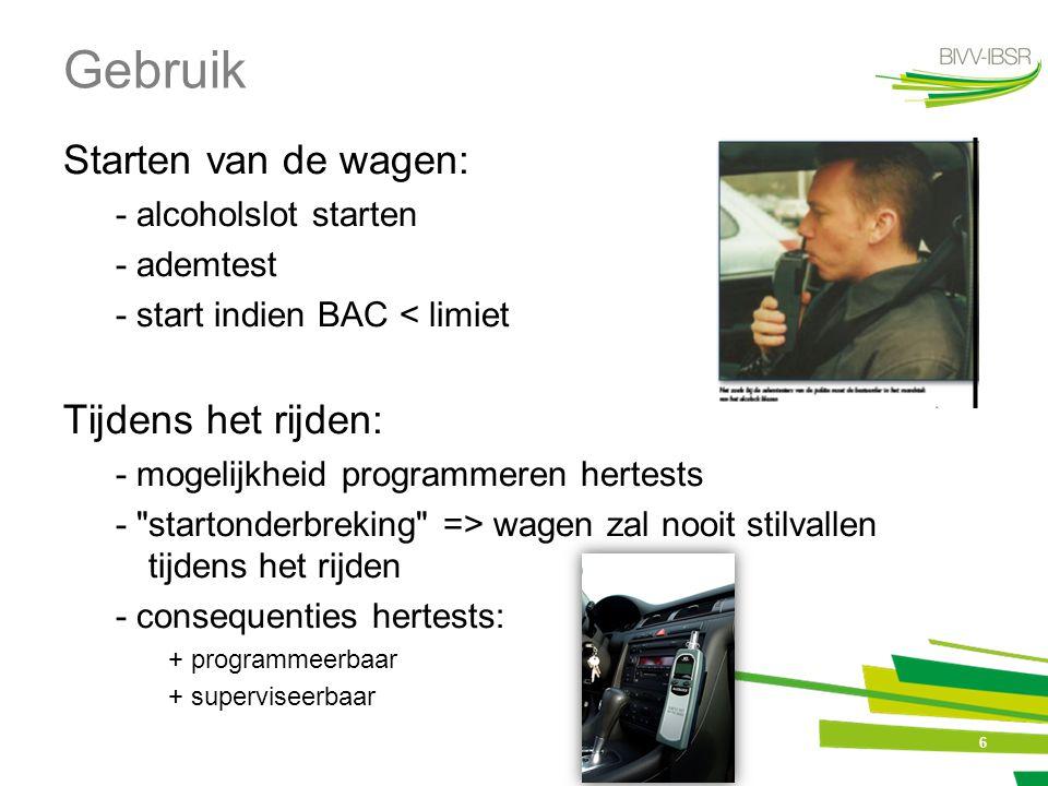6 Gebruik Starten van de wagen: - alcoholslot starten - ademtest - start indien BAC < limiet Tijdens het rijden: - mogelijkheid programmeren hertests