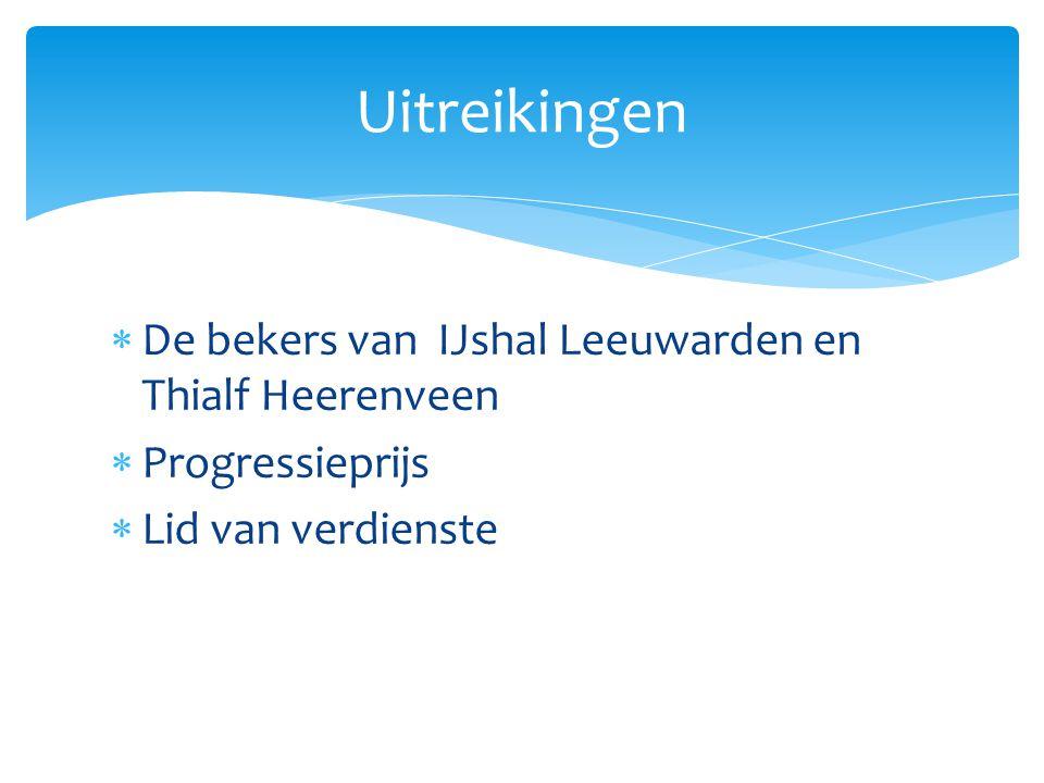  De bekers van IJshal Leeuwarden en Thialf Heerenveen  Progressieprijs  Lid van verdienste Uitreikingen