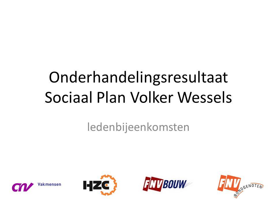 Onderhandelingsresultaat Sociaal Plan Volker Wessels ledenbijeenkomsten