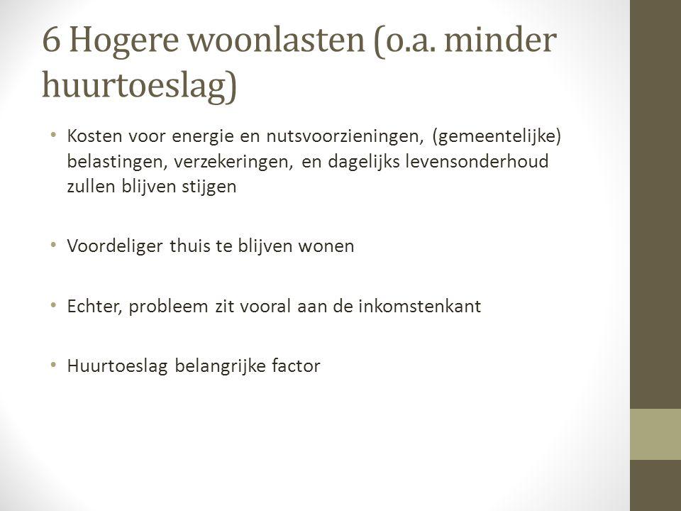 6 Hogere woonlasten (o.a.