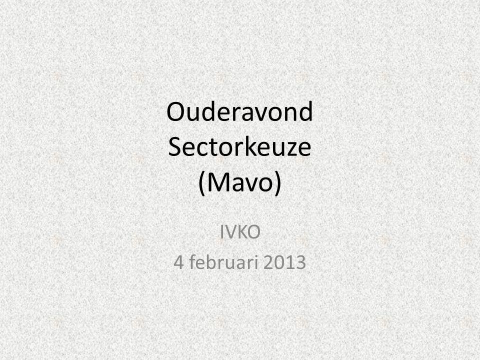 Ouderavond Sectorkeuze (Mavo) IVKO 4 februari 2013