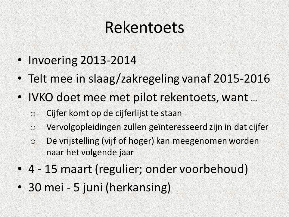Rekentoets • Invoering 2013-2014 • Telt mee in slaag/zakregeling vanaf 2015-2016 • IVKO doet mee met pilot rekentoets, want … o Cijfer komt op de cijf