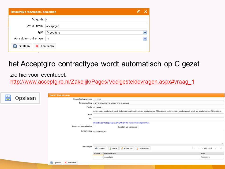 het Acceptgiro contracttype wordt automatisch op C gezet zie hiervoor eventueel: http://www.acceptgiro.nl/Zakelijk/Pages/Veelgesteldevragen.aspx#vraag_1
