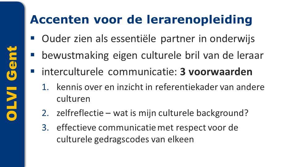 OLVI Gent  Ouder zien als essentiële partner in onderwijs  bewustmaking eigen culturele bril van de leraar  interculturele communicatie: 3 voorwaar