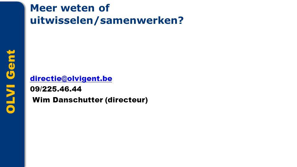 OLVI Gent directie@olvigent.be 09/225.46.44 Wim Danschutter (directeur) Meer weten of uitwisselen/samenwerken?