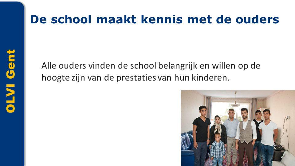 OLVI Gent Alle ouders vinden de school belangrijk en willen op de hoogte zijn van de prestaties van hun kinderen. De school maakt kennis met de ouders
