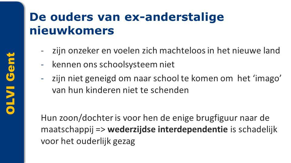 OLVI Gent - zijn onzeker en voelen zich machteloos in het nieuwe land -kennen ons schoolsysteem niet -zijn niet geneigd om naar school te komen om het