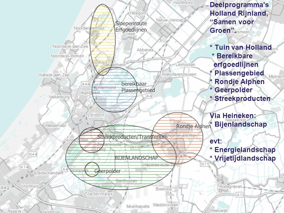 """Deelprogramma's Holland Rijnland, """"Samen voor Groen"""". * Tuin van Holland * Bereikbare erfgoedlijnen * Plassengebied * Rondje Alphen * Geerpolder * Str"""