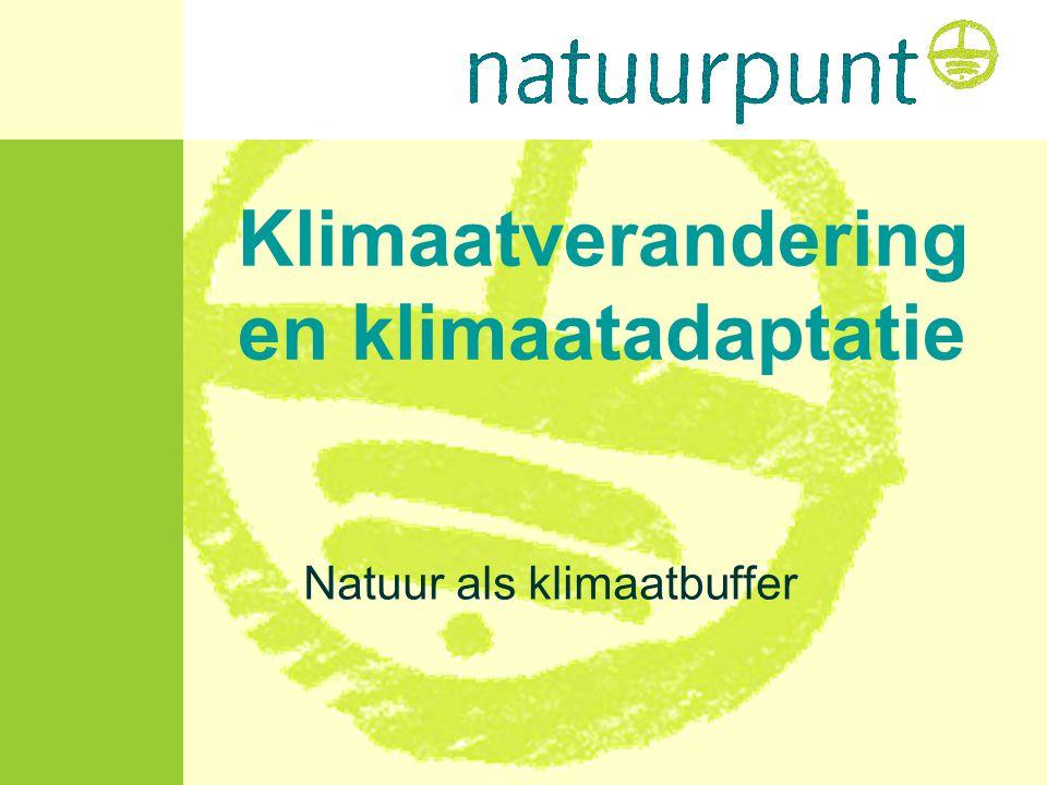 Klimaatverandering en klimaatadaptatie Natuur als klimaatbuffer