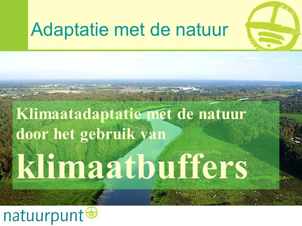 Adaptatie met de natuur Klimaatadaptatie met de natuur door het gebruik van klimaatbuffers