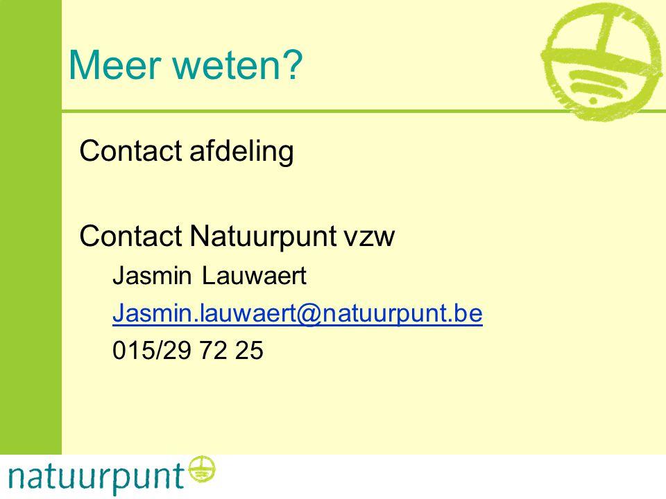 Meer weten? Contact afdeling Contact Natuurpunt vzw Jasmin Lauwaert Jasmin.lauwaert@natuurpunt.be 015/29 72 25