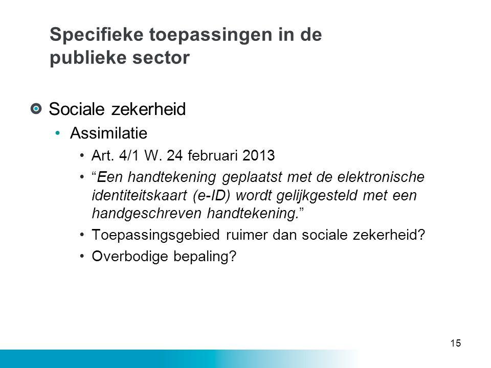 """Specifieke toepassingen in de publieke sector Sociale zekerheid •Assimilatie •Art. 4/1 W. 24 februari 2013 •""""Een handtekening geplaatst met de elektro"""