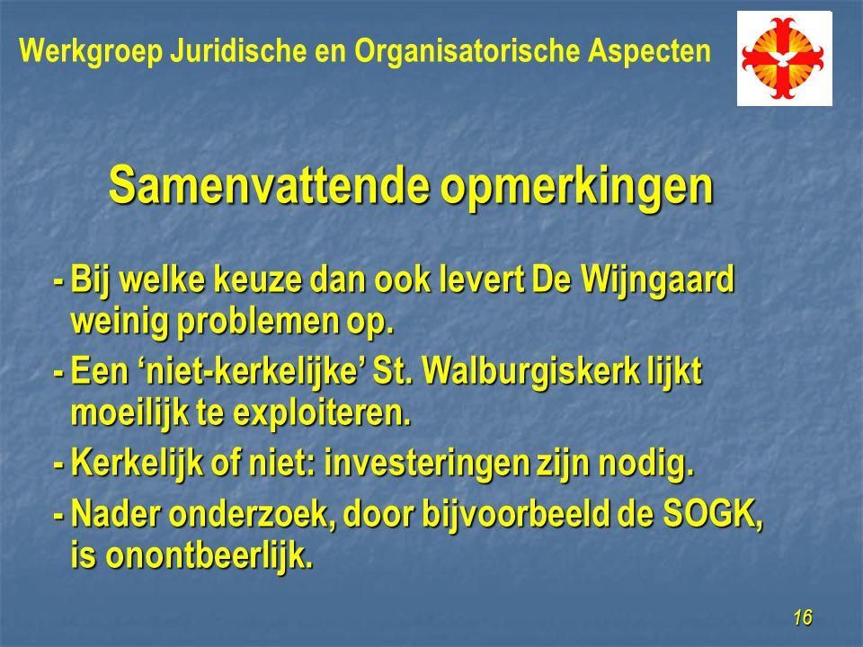 Samenvattende opmerkingen -Bij welke keuze dan ook levert De Wijngaard weinig problemen op.