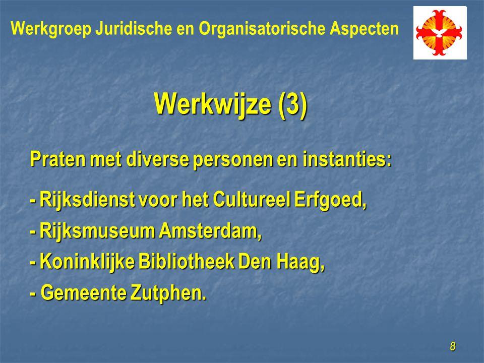 Werkwijze (3) Praten met diverse personen en instanties: -Rijksdienst voor het Cultureel Erfgoed, -Rijksmuseum Amsterdam, -Koninklijke Bibliotheek Den Haag, - Gemeente Zutphen.
