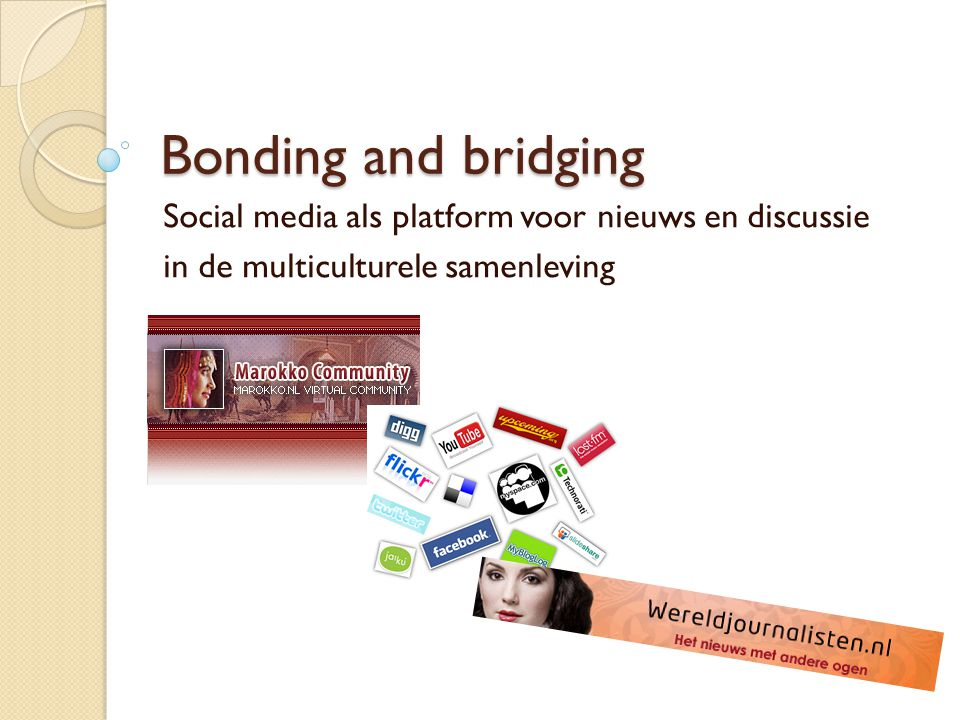 Bonding and bridging Social media als platform voor nieuws en discussie in de multiculturele samenleving